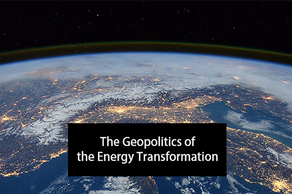 Geopolitics-of-Energy-Transformation-headline_WEB.jpg